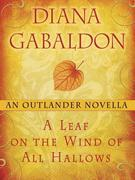 A Leaf on the Wind of All Hallows: An Outlander Novella