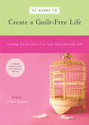 31 Words to Create a Guilt-Free Life: Finding the Freedom to be Your Most Powerful Self ¿ A Simple Guide to Self-Care, Balance, and Joy