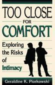 Too Close for Comfort: Exploring the Risks of Intimacy