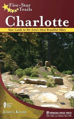 Five-Star Trails: Charlotte: Your Guide to the Area's Most Beautiful Hikes