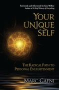 Your Unique Self: The Radical Path to Personal Enlightenment