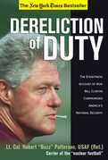 Robert Patterson - Dereliction of Duty: Eyewitness Account of How Bill Clinton Compromised America's National Security
