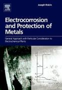 Electrocorrosion and Protection of Metals: General approach with particular consideration to electrochemical plants