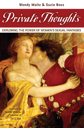 Private Thoughts: Exploring the Power of Women's Sexual Fantasies