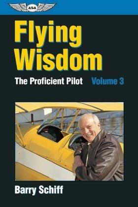 The Proficient Pilot, Volume 3: Flying Wisdom