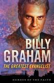 Billy Graham: The Greatest Evangelist