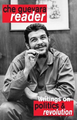 Che Guevara Reader: Writings on Politics & Revolution