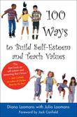 100 Ways to Build Self-Esteem and Teach Values