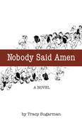 Nobody Said Amen: A Novel