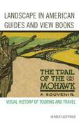 Landscape in American Guides and View Books: Visual History of Touring and Travel