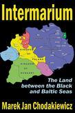 Intermarium: The Land between the Black and Baltic Seas