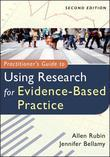 Practitioner's Guide to Using Research for Evidence-Based Practice, 2nd Edition