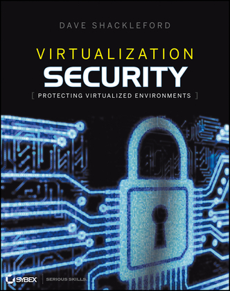 Virtualization Security: Protecting Virtualized Environments