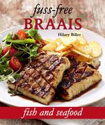 Fuss-free Braais: Fish and Seafood