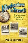 Misadventures in Travel: A Missionary's Experience in Brazil