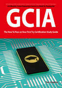 GIAC Certified Intrusion Analyst Certification (GCIA) Exam Preparation Course in a Book for Passing the GCIA Exam - The How To Pass on Your First Try