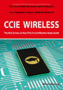 CCIE Cisco Certified Internetwork Expert Wireless Certification Exam Preparation Course in a Book for Passing the CCIE Exam - The How To Pass on Your