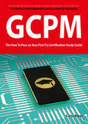 GIAC Certified Project Manager Certification (GCPM) Exam Preparation Course in a Book for Passing the GCPM Exam - The How To Pass on Your First Try Ce