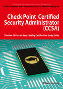 Check Point Certified Security Administrator (CCSA) Certification Exam Preparation Course in a Book for Passing the Check Point Certified Security Adm