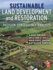 Sustainable Land Development and Restoration: Decision Consequence Analysis