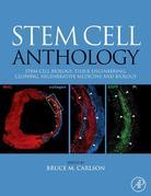 Stem Cell Anthology: From Stem Cell Biology, Tissue Engineering, Cloning, Regenerative Medicine and Biology