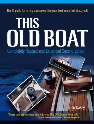 This Old Boat, Second Edition : Completely Revised and Expanded
