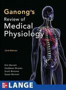 Ganong's Review of Medical Physiology, 23rd Edition
