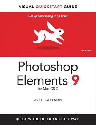 Photoshop Elements 9 for Mac OS X: Visual QuickStart Guide