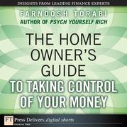 The Home Owner's Guide to Taking Control of Your Money