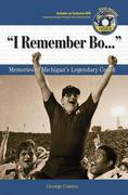 &quot;I Remember Bo. . .&quot;: Memories of Michigan's Legendary Coach