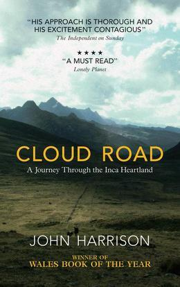 Cloud Road: A Journey through the Inca Heartland