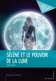 Séléné et le pouvoir de la lune