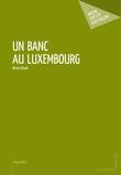 Un Banc au Luxembourg