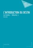 L'Introduction du destin – Volume 1