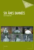 Six âmes damnées