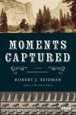 Moments Captured: A Novel