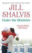 Jill Shalvis - Under the Mistletoe