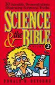 Science and the Bible: 30 Scientific Demonstrations Illustrating Scriptural Truths