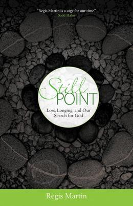 Still Point: Loss, Longing, and Our Search for God