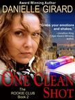 One Clean Shot (The Rookie Club, Book 2)