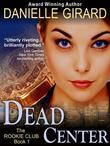 Dead Center (The Rookie Club, Book 1)