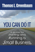 You Can Do It: A Guide To Starting and Running A New Business