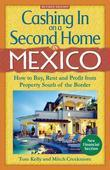 Cashing In On a Second Home in Mexico: How to Buy, Rent and Profit from Property South of the Border