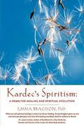 Kardec's Spiritism: A Home for Healing and Spiritual Evolution