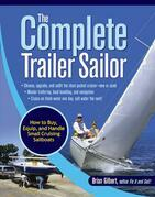 The Complete Trailer Sailor: How to Buy, Equip, and Handle Small Cruising Sailboats