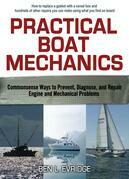 Practical Boat Mechanics: Commonsense Ways to Prevent, Diagnose, and Repair Engines and Mechanical Problems