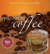 Passion for Coffee: Sweet and Savory Recipes with Coffee