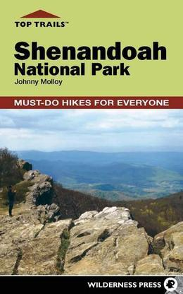Top Trails: Shenandoah National Park: Must-Do Hikes for Everyone