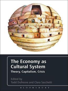 The Economy as Cultural System: Theory, Capitalism, Crisis