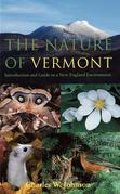 The Nature of Vermont: Introduction and Guide to a New England Environment
